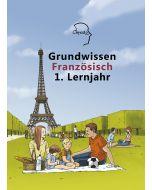 Grundwissen Französisch 1. Lernjahr - Neuauflage 2018