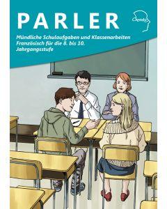 Mündliche Schulaufgaben und Klassenarbeiten Französisch für die 8. bis 10. Jahrgangsstufe